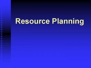 Resource Planning Resource Planning Estimating Schedule Activity Resource