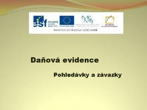 Daov evidence Pohledvky a zvazky Nzev projektu Nov