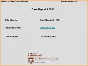 Radiological Category Neuroradiology Principal Modality MRI Case Report