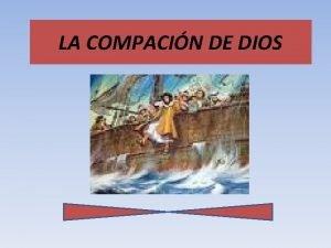 LA COMPACIN DE DIOS LA COMPACIN DE DIOS
