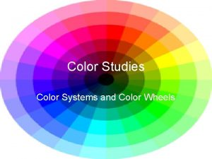 Color Studies Color Systems and Color Wheels Mixing