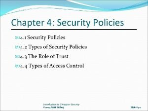 Chapter 4 Security Policies 4 1 Security Policies