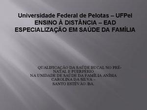 Universidade Federal de Pelotas UFPel ENSINO DIST NCIA