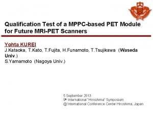Qualification Test of a MPPCbased PET Module for