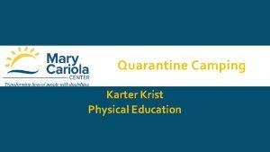 Quarantine Camping Karter Krist Physical Education Physical Education
