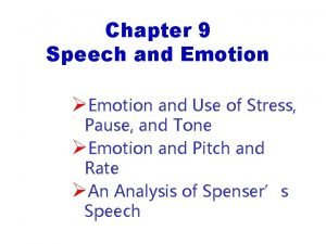 Chapter 9 Speech and Emotion Emotion and Use