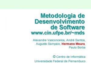 Metodologia de Desenvolvimento de Software www cin ufpe
