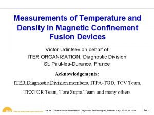 Measurements of Temperature and Density in Magnetic Confinement