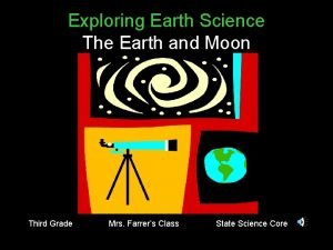 Exploring Earth Science The Earth and Moon Third