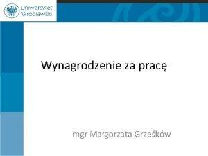Wynagrodzenie za prac mgr Magorzata Grzekw Wynagrodzenie za
