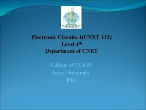Electronic Circuits1CNET112 Level 4 th Department of CNET