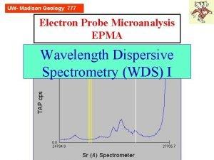 UW Madison Geology 777 Electron Probe Microanalysis EPMA