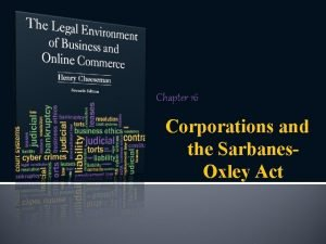 Chapter 16 Corporations and the Sarbanes Oxley Act