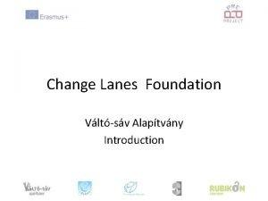 Change Lanes Foundation Vltsv Alaptvny Introduction Vltsv Alaptvny