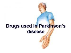 Drugs used in Parkinsons disease Parkinsons disease Parkinsonism
