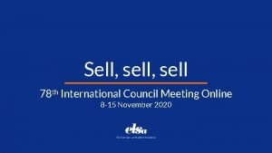 Sell sell 78 th International Council Meeting Online