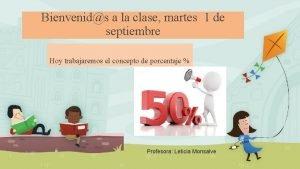 Bienvenids a la clase martes 1 de septiembre