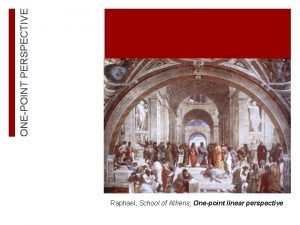 ONEPOINT PERSPECTIVE Raphael School of Athens Onepoint linear