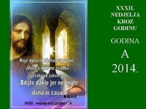 XXXII NEDJELJA KROZ GODINU GODINA A 2014 1