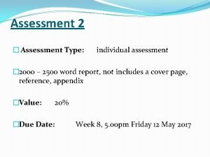 Assessment 2 Assessment Type individual assessment 2000 2500