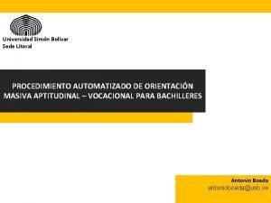 Universidad Simn Bolvar Sede Litoral PROCEDIMIENTO AUTOMATIZADO DE