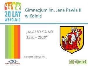 Gimnazjum im Jana Pawa II w Kolnie MIASTO