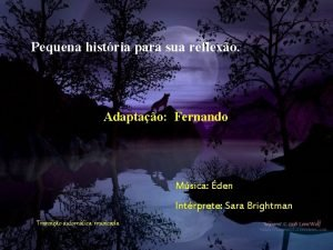Pequena histria para sua reflexo Adaptao Fernando Msica