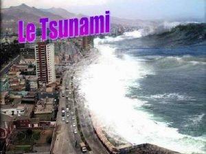 Quest ce quun tsunami Un tsunami ou razde