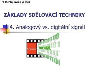 FSPnP 007 AnalogvsDigit ZKLADY SDLOVAC TECHNIKY 4 Analogov