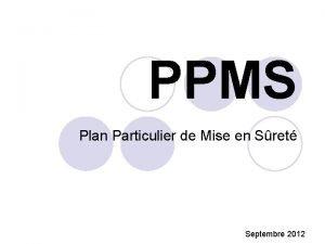 PPMS Plan Particulier de Mise en Sret Septembre