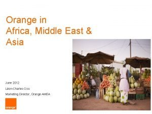 Orange in Africa Middle East Asia June 2012