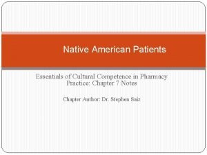 Native American Patients Essentials of Cultural Competence in