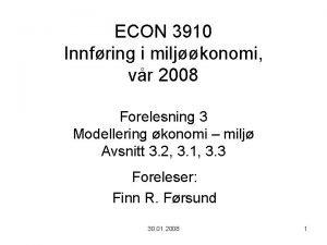 ECON 3910 Innfring i miljkonomi vr 2008 Forelesning