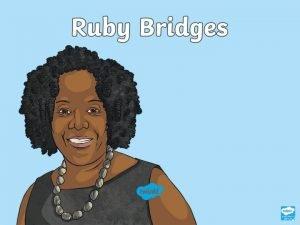 Who Is Ruby Bridges Ruby Bridges born in