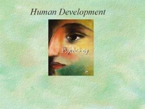 Human Development Human Development Basic Developmental Questions Prenatal