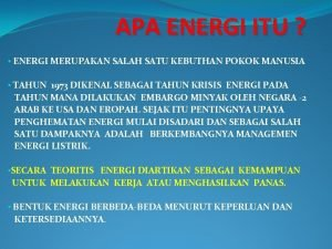 APA ENERGI ITU ENERGI MERUPAKAN SALAH SATU KEBUTHAN