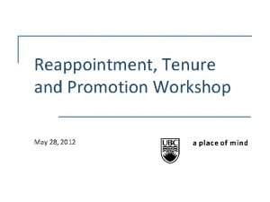 Reappointment Tenure and Promotion Workshop May 28 2012