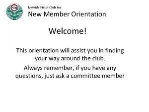 Ipswich Pistol Club Inc New Member Orientation Welcome