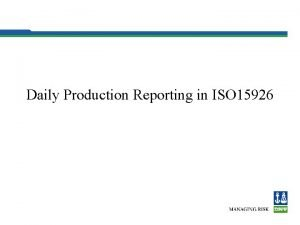 Daily Production Reporting in ISO 15926 Daily oil