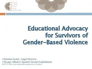 Educational Advocacy for Survivors of GenderBased Violence Christine