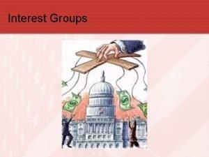 Interest Groups Interest Groups N vs Lobbying V