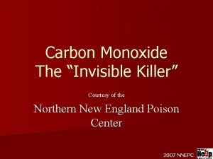Carbon Monoxide The Invisible Killer Courtesy of the