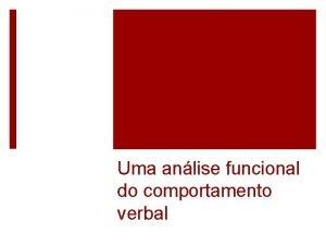 Uma anlise funcional do comportamento verbal O Comportamento