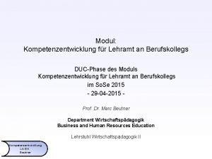 Modul Kompetenzentwicklung fr Lehramt an Berufskollegs DUCPhase des