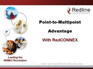 PointtoMultipoint Advantage With Red CONNEX Leading the Wi