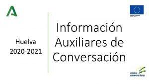 Huelva 2020 2021 Informacin Auxiliares de Conversacin Cita