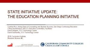 STATE INITIATIVE UPDATE THE EDUCATION PLANNING INITIATIVE Cynthia