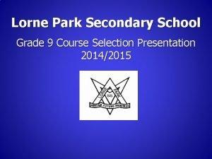Lorne Park Secondary School Grade 9 Course Selection