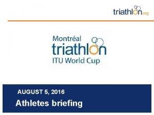 Insert Event Logo AUGUST 5 2016 Athletes briefing