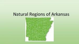 Natural Regions of Arkansas Six Natural Regions Ozarks